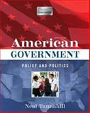 American Government : Policy and Politics, Tannahill, Neal R., 0321489152