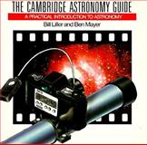 The Cambridge Astronomy Guide : A Practical Introduction to Astronomy, Liller, William and Mayer, Ben S., 0521399157