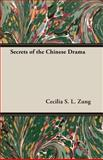 Secrets of the Chinese Dram, Zung, Cecilia S. L., 1406769150