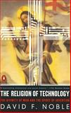 The Religion of Technology, David W. Noble, 0140279164