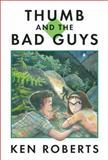 Thumb and the Bad Guys, Ken Roberts, 088899916X