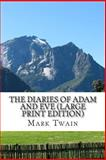 The Diaries of Adam and Eve, Mark Twain, 1484019164