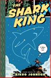 The Shark King, R. Kikuo Johnson, 1935179160