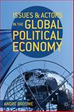 Issues and Actors in the Global Political Economy, Broome, André, 0230289169