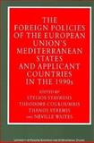 The Foreign Policies of the European Union's Mediterranean States and Applicant Countries in the 1990s, Stavridis, Stelios, 0312219164