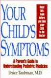 Your Child's Symptoms, Bruce Taubman, 0671769162