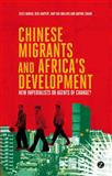 Chinese Migrants and Africa's Dev : New Imperialists of Agents of Change?, Mohan, 1780329164