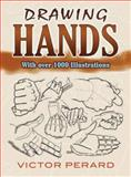 Drawing Hands, Victor Perard and Art Instruction, 0486489167