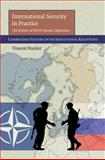 International Security in Practice : The Politics of NATO-Russia Diplomacy, Pouliot, Vincent, 0521199166
