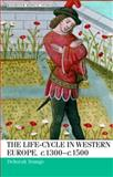 The Life-Cycle in Western Europe, C. 1300-C. 1500, Youngs, Deborah, 071905916X
