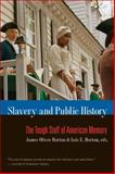 Slavery and Public History : The Tough Stuff of American Memory, , 0807859168