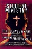 Student Ministry That Leaves a Mark : Changing Youth to Change the World, Zustiak, Gary Blair, 0899009166