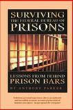 Surviving the Federal Bureau of Prisons, Anthony Parker, 0983399166