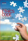 Decoding the Ethics Code : A Practical Guide for Psychologists, Fisher, Celia B., 1412959160