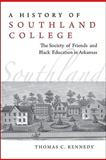 A History of Southland College, Thomas C. Kennedy, 1557289166