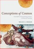 Conceptions of Cosmos : From Myths to the Accelerating Universe - A History of Cosmology, Kragh, Helge S., 0199209162