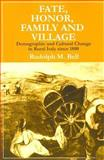Fate, Honor, Family and Village : Demographic and Cultural Change in Rural Italy Since 1800, Bell, Rudolph M., 0202309169