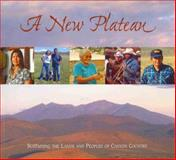 New Plateau : Sustaining the Lands and Peoples of Canyon Country, Friederici, Peter, 0971339163