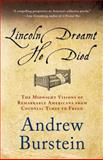 Lincoln Dreamt He Died, Andrew Burstein, 1137279168