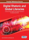 Digital Rhetoric and Global Literacies : Communication Modes and Digital Practices in the Networked World, , 146664916X