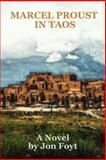 Marcel Proust in Taos, Jon Foyt, 1481879162