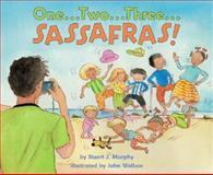 One... Two... Three... Sassafras!, Stuart J. Murphy, 0060289163