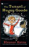 The Tunnel of Hugsy Goode, Eleanor Estes, 0152049169