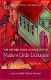 The Oxford India Anthology of Modern Urdu Literature - Fiction, Mehr Afshan Farooqi, 0198069162