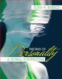 Theories of Personality : A Zonal Perspective, Berecz, John M., 0205439160