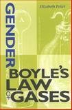Gender and Boyle's Law of Gases, Potter, Elizabeth Gray and Potter, Elizabeth, 0253339162
