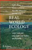 Real World Ecology : Large-Scale and Long-Term Case Studies and Methods, , 0387779167