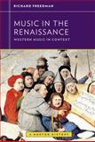 Music in the Renaissance, Freedman, Richard, 0393929167