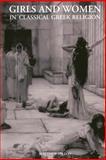 Girls and Women in Classical Greek Religion, Dillon, Matthew, 0415319161