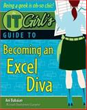 The IT Girl's Guide to Becoming an Excel Diva, Ani Babaian, 0470149167