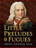 Little Preludes and Fugues, Johann Sebastian Bach, 0486469166