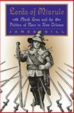Lords of Misrule : Mardi Gras and the Politics of Race in New Orleans, Gill, James, 0878059164