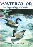 Watercolor for Beginning Students, Philip Hilton, 1419659162