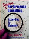 Serious Performance Consulting According to Rummler, Rummler, Geary A., 1890289167
