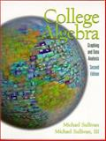College Algebra : Graphing and Data Analysis, Sullivan, Michael and Sullivan, Michael J., III, 0130879169