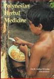 Polynesian Herbal Medicine, W. Arthur Whistler, 0915809168