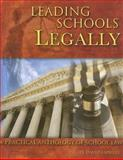 Leading Schools Legally : A practical anthology of school Law, Emmert, David, 0974839167