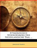 Etymologisch Woordenboek der Nederlandsche Taal, Johannes Franck, 1144709164