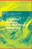 Stakeholder Dialogues in Natural Resources Management : Theory and Practice, , 3540369163