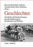 Geschlechter : Zur Kritik und Neubestimmung Geschlechterbezogener Sozialisation und Bildung, Scarbath, Horst, 381001916X