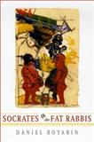 Socrates and the Fat Rabbis, Boyarin, Daniel, 0226069168