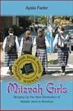 Mitzvah Girls : Bringing Up the Next Generation of Hasidic Jews in Brooklyn, Fader, Ayala, 0691139164