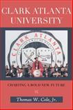 Clark Atlanta University, Thomas W. Cole, 1481779168