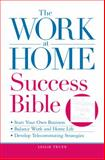 The Work-at-Home Success Bible, Leslie Truex, 1598699164