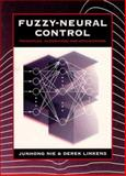 Fuzzy-Neural Control : Principles, Algorithms, and Applications, Nie, Junhong and Linkens, Derek, 0133379167