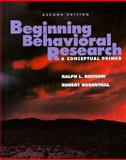 Beginning Behavioral Research : A Conceptual Primer, Rosnow, Ralph L. and Rosenthal, Robert, 0134369165